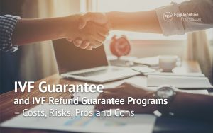 IVF Refund Guarantee Programs – the What, Why, and How